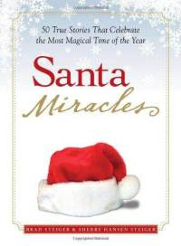 santa-miracles-50-true-stories-that-celebrate-most-brad-steiger-paperback-cover-art