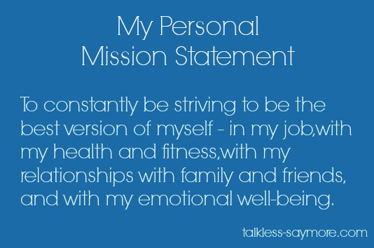 My Personal Mission Statement - Talk Less, Say More