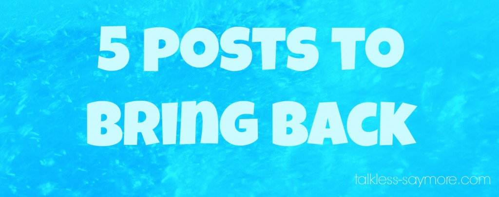 5 posts to bring back