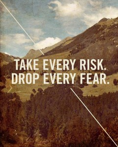 quote-take-every-risk-drop-every-fear