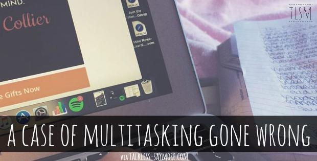 multitasking gone wrong